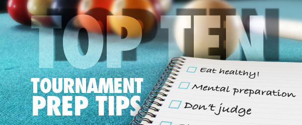 Top 10 Pool Tournament Prep Tips Pool Cues And Billiards